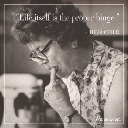 10 Quotes From Julia Child That Will Feed Your Heart