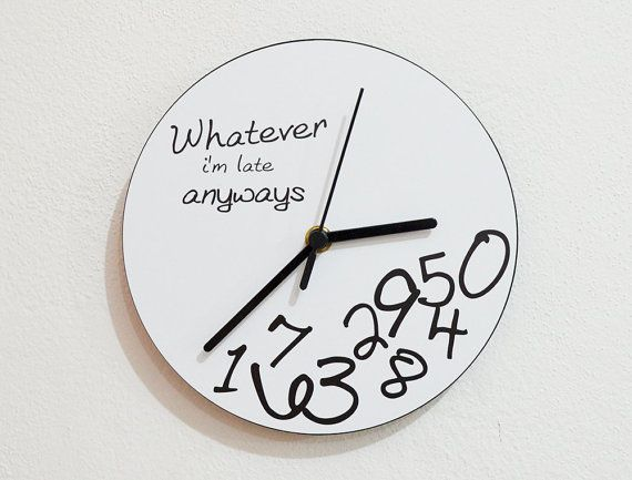 Whatever I'm late anyways White  Wall Clock by SolPixieDust, $12.90