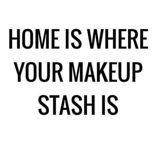 No Wonder We Love Home And Makeup Too Makeupquotes Beauty QuotesMakeup