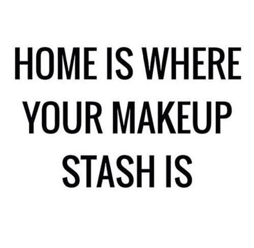 No Wonder We Love Home And Makeup Too Makeupquotes Beauty QuotesMakeup