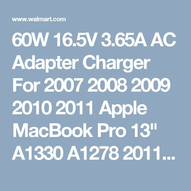 """60W 16.5V 3.65A AC Adapter Charger For 2007 2008 2009 2010 2011 Apple MacBook Pro 13"""" A1330 A1278 2011 (Before Mid 2012 Models) Laptop Power Supply Charger Cord Plug (ZA-APPLE-60W) - Walmart.com"""