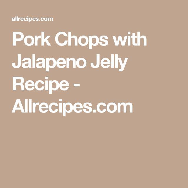 Pork Chops with Jalapeno Jelly Recipe - Allrecipes.com
