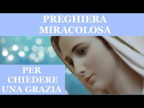 PREGHIERA MIRACOLOSA PER CHIEDERE UNA GRAZIA URGENTE E IMPOSSIBILE - YouTube
