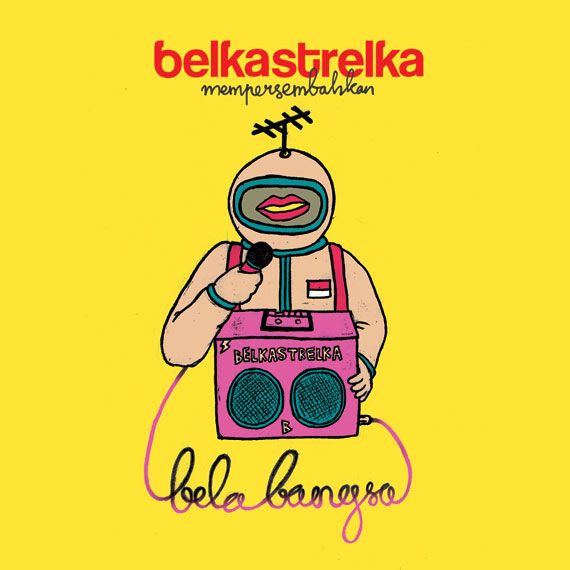 "Belkastrelka's ""Bela Bangsa"" album. Click the link to download 7 songs for free :) | Belkastrelka is  a music project of Asa Rahmana and Yennu Ariendra based in #jogjakarta"