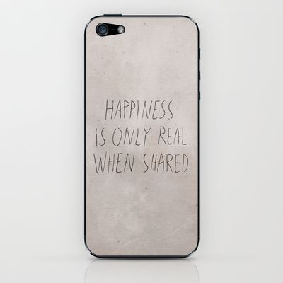 Happiness Is Only Real When Shared iPhone & iPod Skin by RedPaintedWreck - $15.00