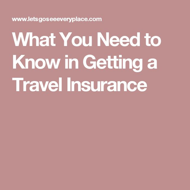 What You Need to Know in Getting a Travel Insurance