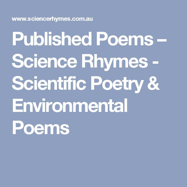Published Poems – Science Rhymes - Scientific Poetry & Environmental Poems