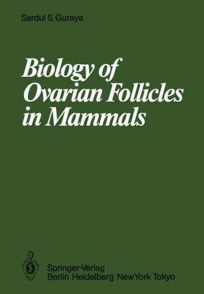 Biology of Ovarian Follicles in Mammals