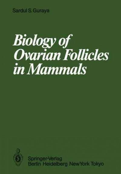 Biology of Ovarian Follicles in Mammals