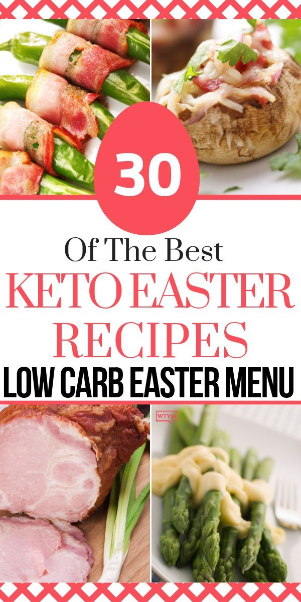 30 Extraordinary Keto Easter Recipes To Plan The Low Carb Easter Menu of Your Dreams
