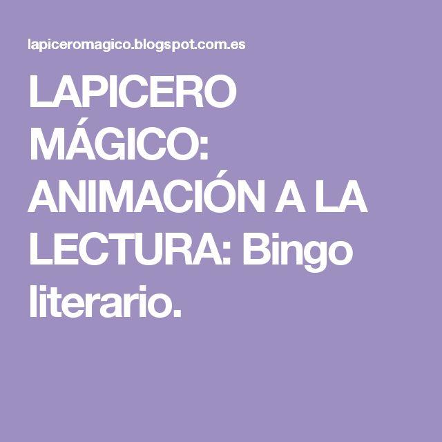 LAPICERO MÁGICO: ANIMACIÓN A LA LECTURA: Bingo literario.