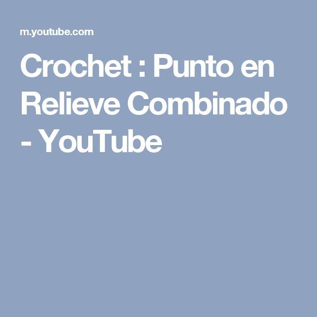 Crochet : Punto en Relieve Combinado - YouTube