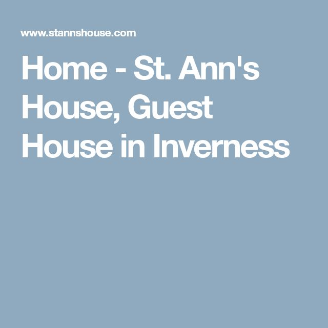 Home - St. Ann's House, Guest House in Inverness