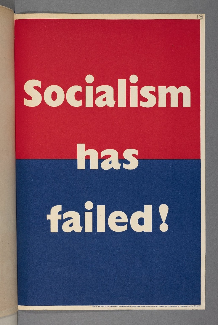 British Conservative Party poster, 1950: Socialism has failed!
