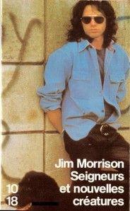 Seigneurs et nouvelles créatures de Jim Morrison