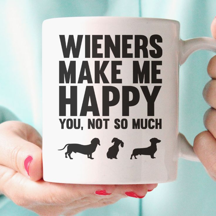 Enjoy this funny Dachshund Mug. There's is nothing like a cute little Doxie running around. So put an even bigger smile on your face with this Wieners Make Me Happy Mug. It's guaranteed to make people