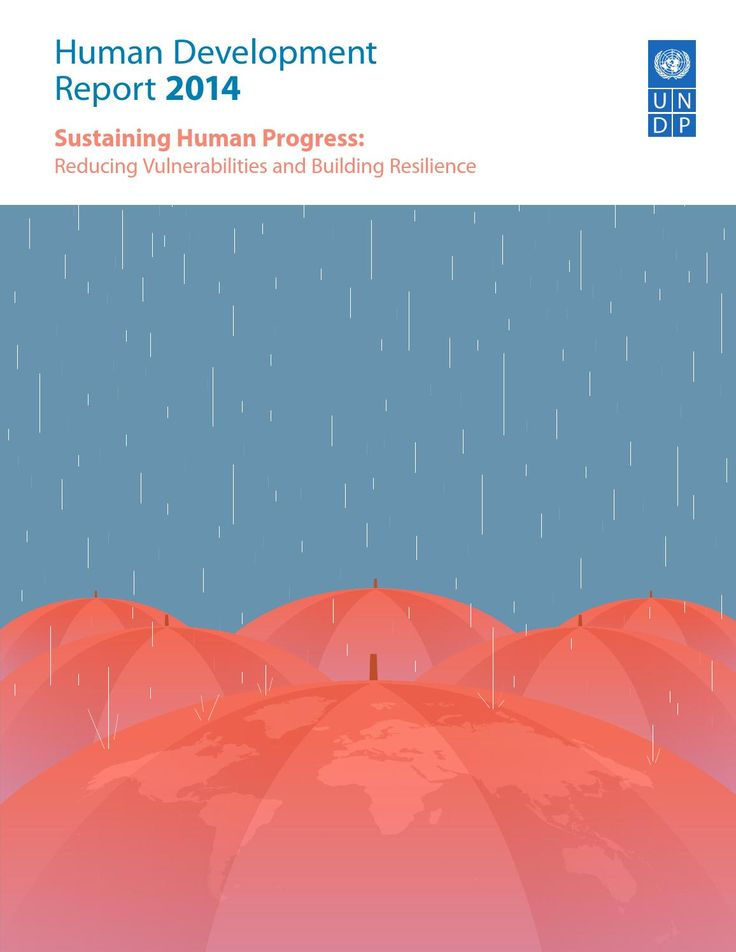 Human Development Report 2014  Sustaining Human Progress: Reducing Vulnerabilities and Building Resilience