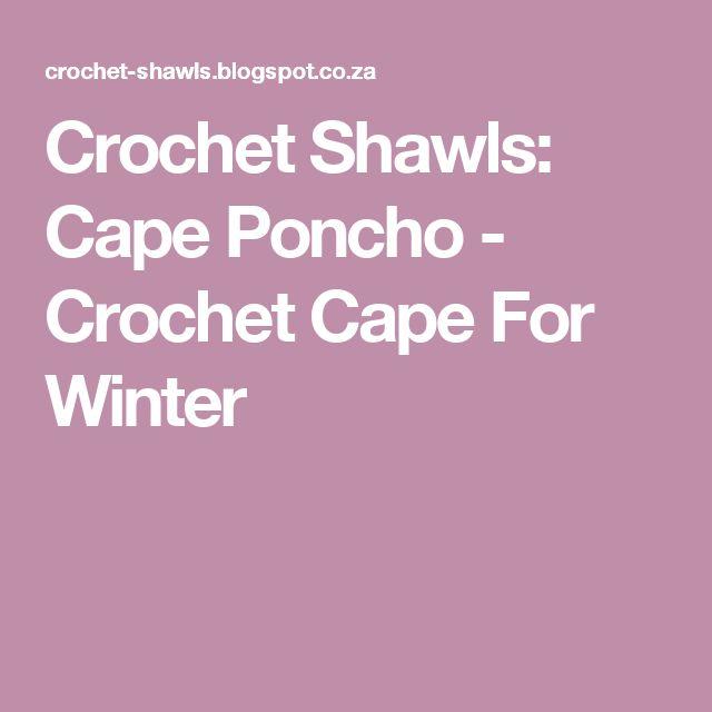 Crochet Shawls: Cape Poncho - Crochet Cape For Winter