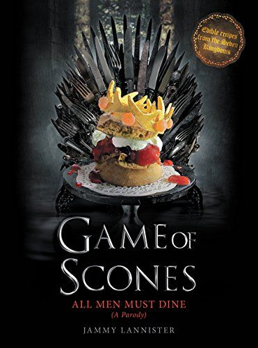 Game of Scones: All Men Must Dine: A Parody by Jammy Lann... https://smile.amazon.com/dp/0062445545/ref=cm_sw_r_pi_dp_U_x_XmFCAb0Q99VS7