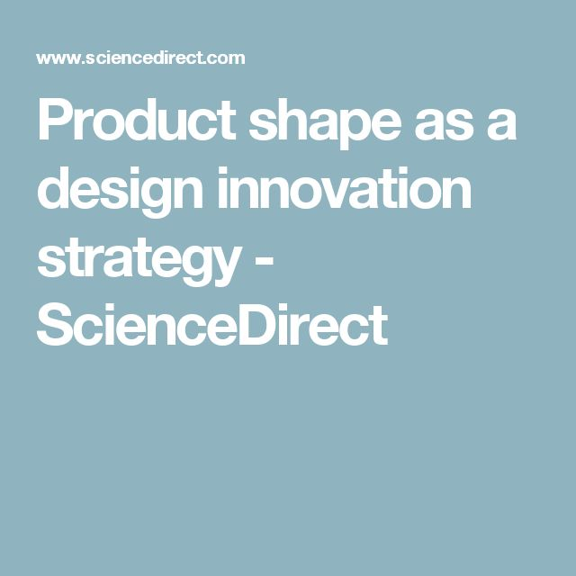 Product shape as a design innovation strategy - ScienceDirect