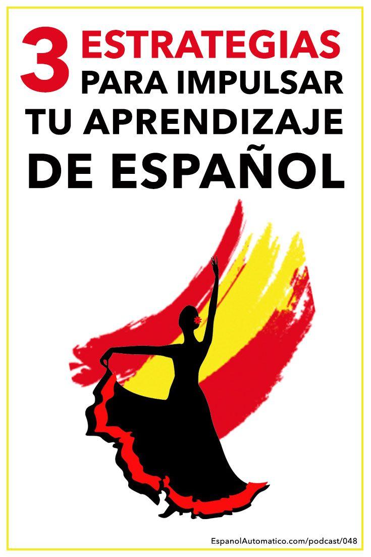 3 Estrategias para impulsar tu aprendizaje de español [Podcast 048] Learn Spanish in fun and easy way with our award-winning podcast: http://espanolautomatico.com/podcast/048REPIN for later