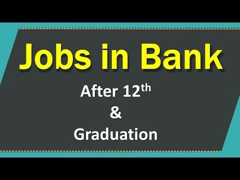 How to Get Bank Jobs After 12th and Graduation - Govt & Private Banks - http://LIFEWAYSVILLAGE.COM/how-to-find-a-job/how-to-get-bank-jobs-after-12th-and-graduation-govt-private-banks/