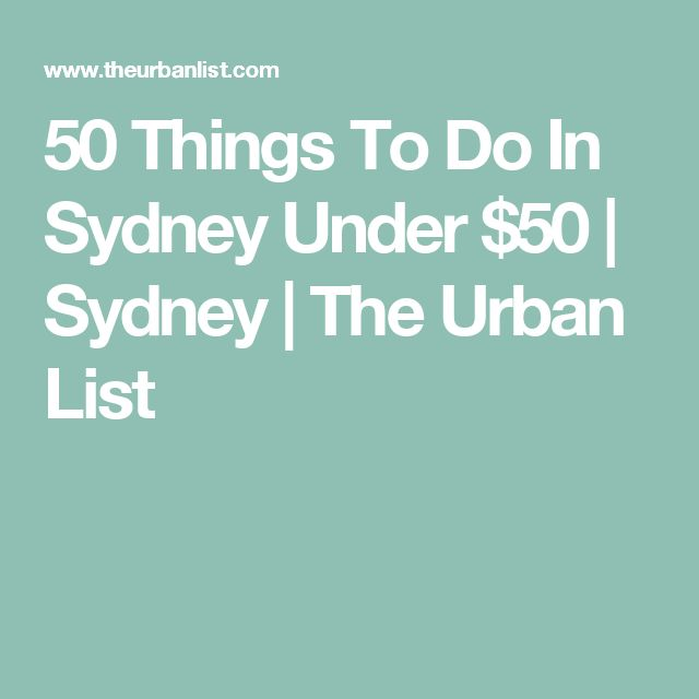 50 Things To Do In Sydney Under $50 | Sydney | The Urban List