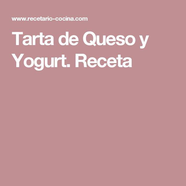 Tarta de Queso y Yogurt. Receta