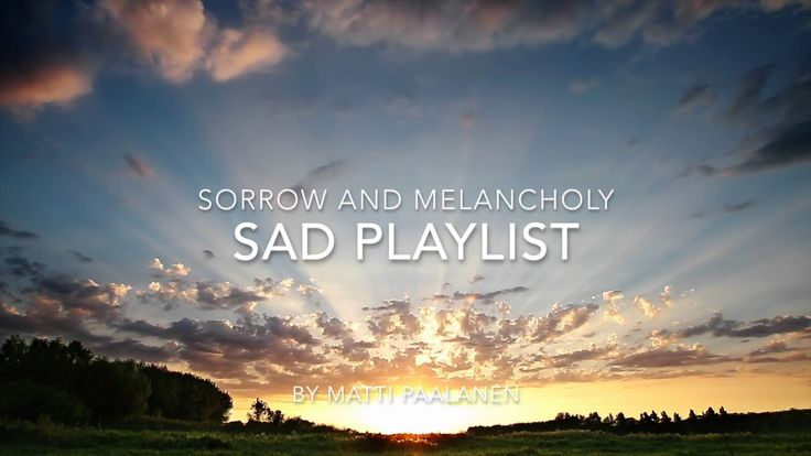 Sad Music - Sad Piano - sorrow and melancholy playlist contains various original music pieces from Matti Paalanen that revolve around sadness, melancholy, lo...