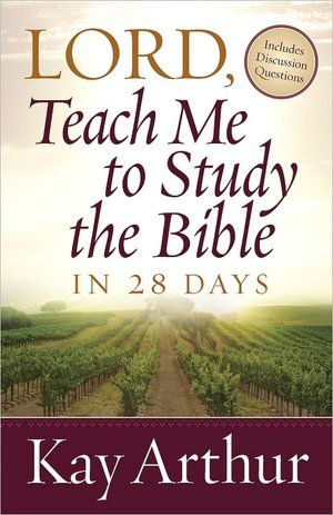 how to study the bible ~ kay arthur--- She was awesome to see in person and this book is great to get you into the bible deeper!