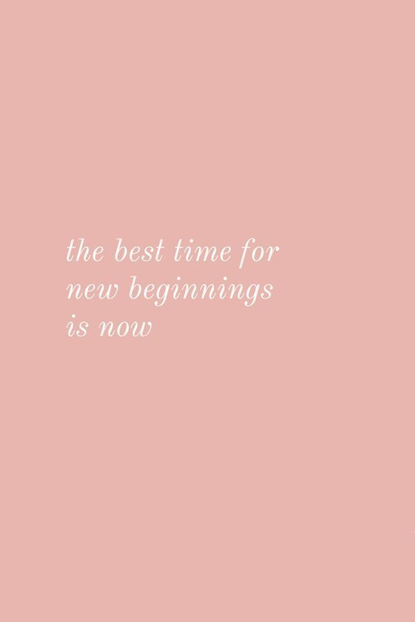 The Best Time For New Beginnings Is Now Inspirational Motivational Life Quote New Beginning Quotes New Me Quotes Beginning Quotes