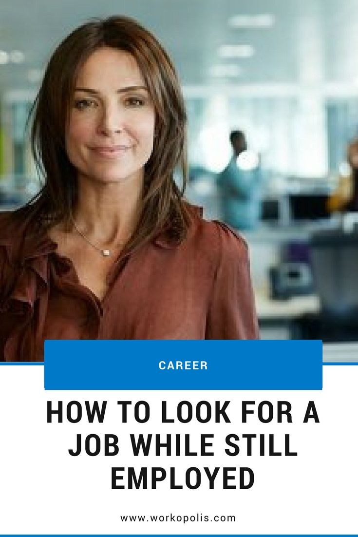 How to look for a job when you're still employed