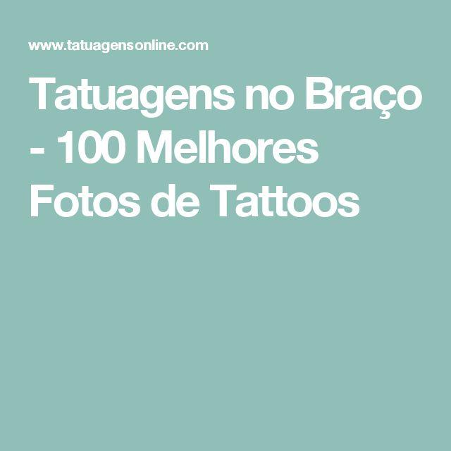 Tatuagens no Braço - 100 Melhores Fotos de Tattoos