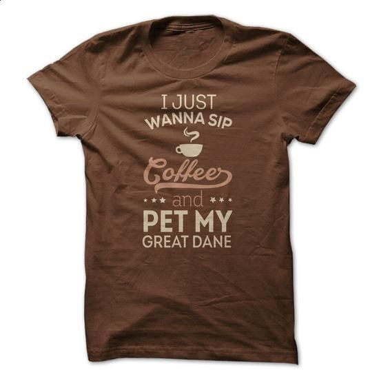 Sip Coffee & Pet My Great Dane - #cool shirts #wholesale sweatshirts. GET YOURS => https://www.sunfrog.com/Pets/Sip-Coffee-Pet-My-BREED-Brown-17607547-Guys.html?60505