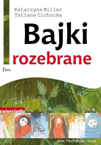Okładka książki Bajki rozebrane. Jak odnaleźć się w swojej baśni
