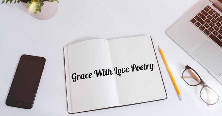 Grace With Love Poetry There is a new post on the blog explaining my love of poetry and sharing some of my first pieces!