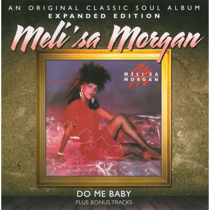 Meli'sa Morgan - Do Me Baby (Bonus Tracks) (CD)