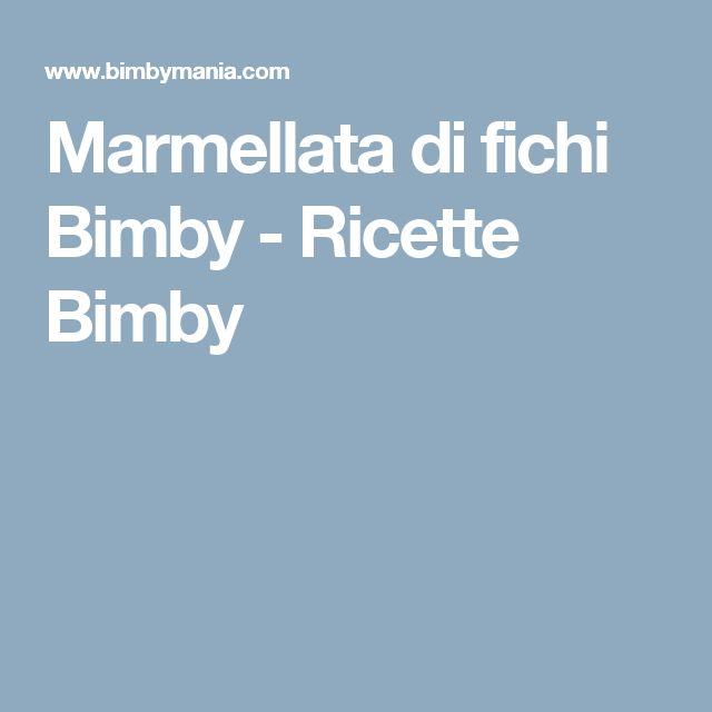 Marmellata di fichi Bimby - Ricette Bimby