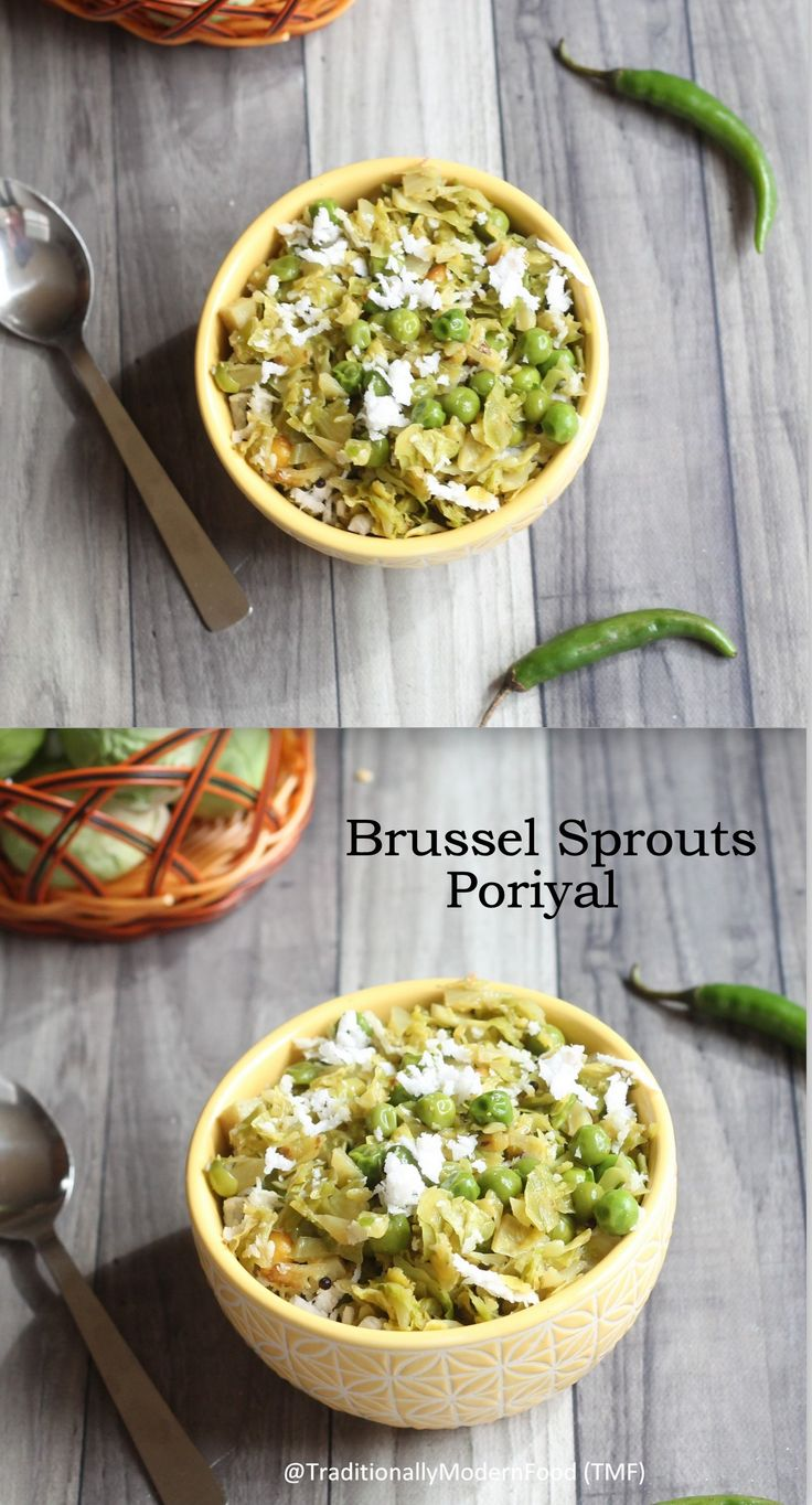 Brussel Sporuts Poriyal Brussel sprouts thengai curry is a flavorful dry curry prepared with brussel sprouts, Peas and coconut. Poriya tastes great with rice and any rice accompaniment. South Indian style fusion curry with brussel sprouts makes any meal extra special.