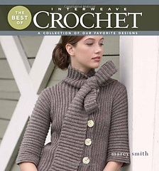 Just In! The Best of Interweave Crochet: A Collection of Our Favorite Designs by Marcy Smith