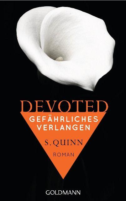 Devoted - Gefährliches Verlangen von S. Quinn -  Er ist jung, er ist erfolgreich, er ist sexy. Aber er ist ihr Lehrer. Und ihre Liebe ist verboten.