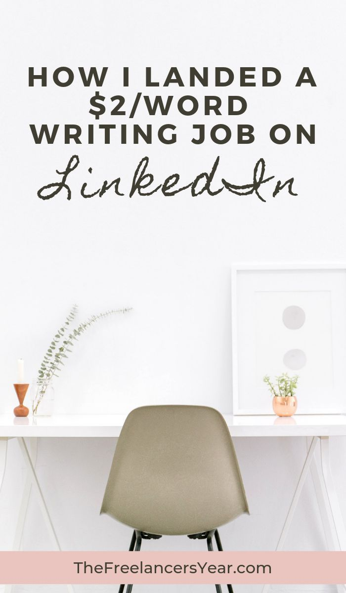 How I Got A 2 Word Writing Job On Linkedin Writing Jobs Online