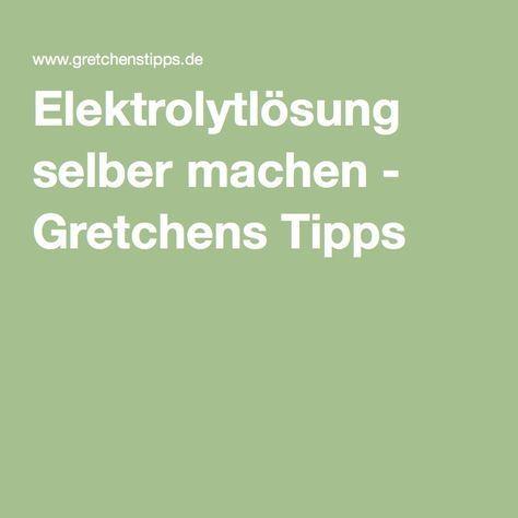 Elektrolytlösung selber machen - Gretchens Tipps