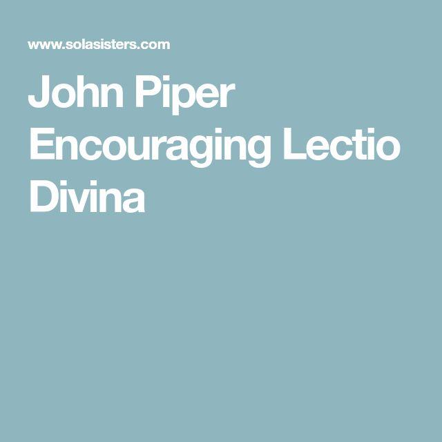 John Piper Encouraging Lectio Divina