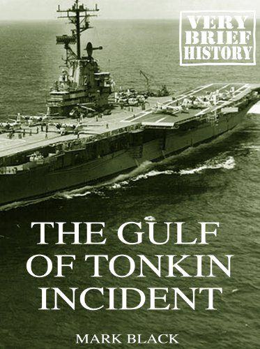 a history of the gulf of tonkin incident In terms of history, this vessel is most remembered for her participation in the gulf of tonkin incident which escalated the united states involvement in the vietnam war on march 13th, 1964 turner joy departed long beach to embark upon her most famous, or, depending on your point of view, infamous tour of duty in the far east.