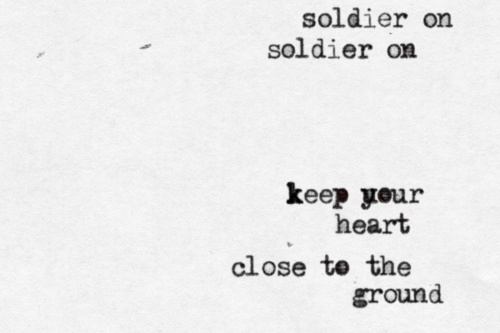 "This from the song ""Soldier On"" By one of my fav bands The Temper Trap.  Love it."