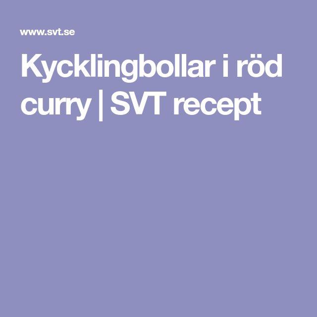 Kycklingbollar i röd curry | SVT recept