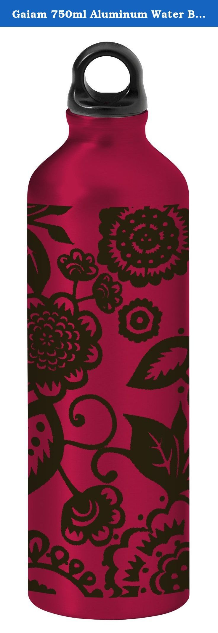 Gaiam 750ml Aluminum Water Bottle (Black Dahlia, Poly Loop Cap). An alternative to plastic water bottles, the Gaiam aluminum water bottle is a perfect way to enjoy your favorite beverage. Available in several fashion prints, chose the bottle that reflects your personality while reducing the amount of plastic that ends up in our landfills.