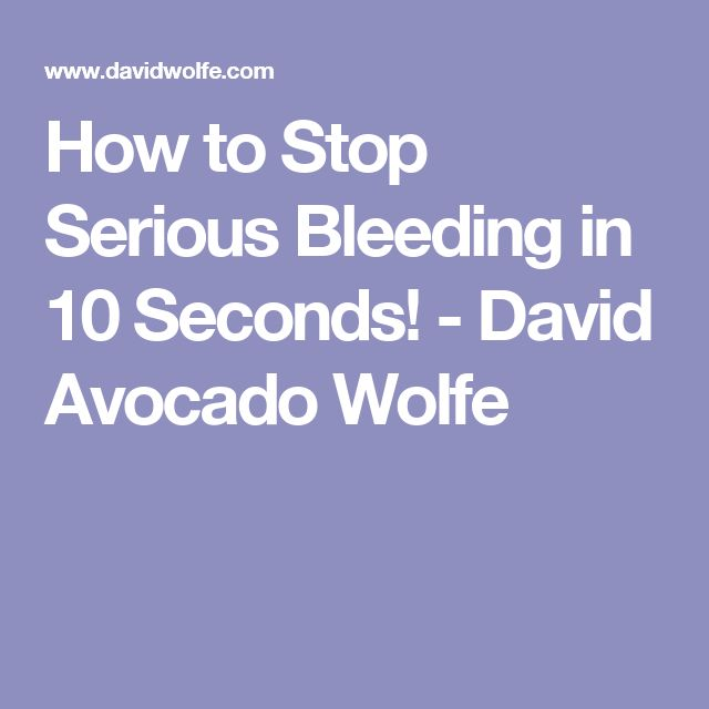 How to Stop Serious Bleeding in 10 Seconds! - David Avocado Wolfe