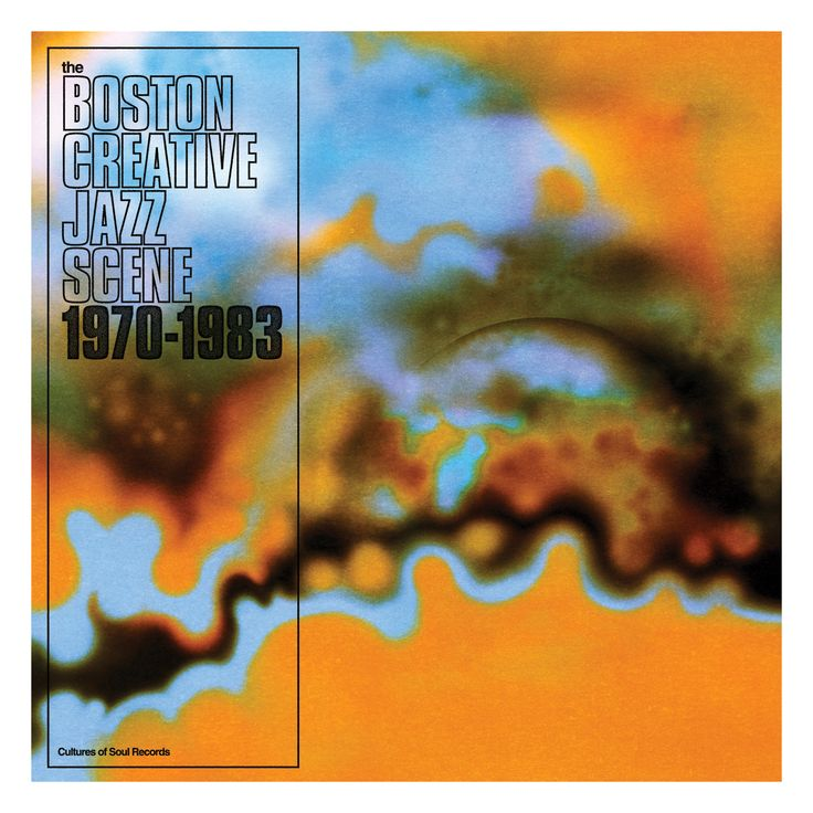 Cover artwork for The Boston Creative Jazz Scene 1970-1983 compilation and book…